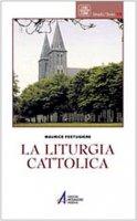 La liturgia cattolica - Festugiere Maurice