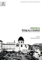 Neapolis. Living as a student. Nuove residenze per studenti nel centro antico di Napoli