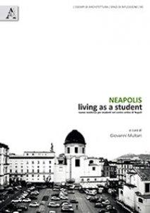 Copertina di 'Neapolis. Living as a student. Nuove residenze per studenti nel centro antico di Napoli'
