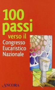 Copertina di 'Cento passi verso il Congresso Eucaristico Nazionale'