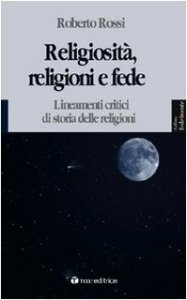 Copertina di 'Religiosità, religioni e fede. Lineamenti critici di storia delle religioni'