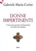 Donne impertinenti - Gabriele Maria Corini