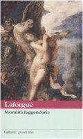 Moralità leggendarie - Laforgue Jules