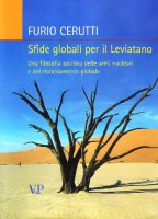Sfide globali per il leviatano. Una filosofia politica delle armi nucleari e del riscaldamento globale - Cerutti Furio