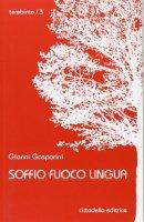Soffio, fuoco, lingua - Gianni Gasparini