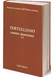 Copertina di 'Contro marcione vol. 3/1 - Tertulliano'