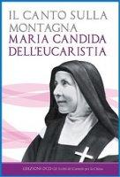 Il canto sulla montagna - Maria Candida dell'Eucarestia