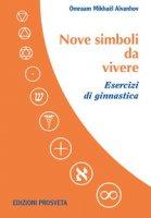 Nove simboli da vivere. Esercizi di ginnastica. Con DVD video - Aïvanhov Omraam Mikhaël