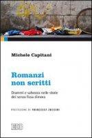 Romanzi non scritti - Michele Capitani