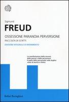 Ossessione, paranoia, perversione - Freud Sigmund
