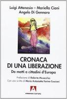Cronaca di una liberazione - Luigi Attenasio, Mariella Ciani, Angelo Di Gennaro