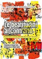 Le beatitudini al contrario - Matteo Gattafoni, Massimiliano Ferragina