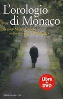 L' orologio di Monaco. Con DVD video - Pressburger Giorgio