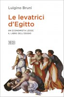 Le levatrici d'Egitto - Luigino Bruni