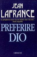 Preferire Dio - Lafrance Jean