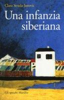 Una infanzia siberiana - Strada Janovic Clara