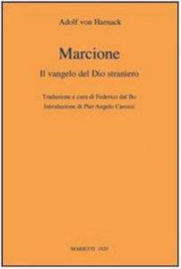 Copertina di 'Marcione. Il Vangelo del Dio straniero'