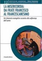Misericordia: da frate Franceso al francescanesimo - Andrea Czortek