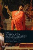Storia di Roma dalla sua fondazione. Testo latino a fronte - Livio Tito