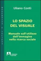 Epistemologia visuale. Manuale sull'utilizzo dell'immagine nella ricerca sociale - Conti Uliano