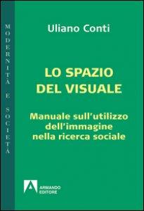Copertina di 'Epistemologia visuale. Manuale sull'utilizzo dell'immagine nella ricerca sociale'