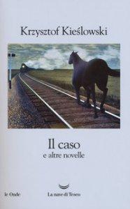 Copertina di 'Il caso e altre novelle'