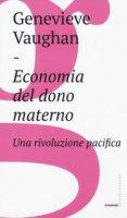 Economia del dono materno - Genevieve Vaughan