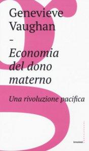 Copertina di 'Economia del dono materno'