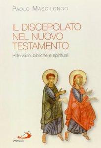 Copertina di 'Il discepolato del nuovo testamento'