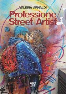 Copertina di 'Professione street artist'