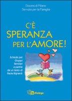 C'è speranza per l'amore - Diocesi di Milano Servizio per la Famiglia
