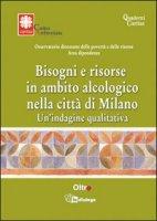 Bisogni e risorse in ambito alcologico nella città di Milano. Un'indagine qualitativa - Caritas Ambrosiana