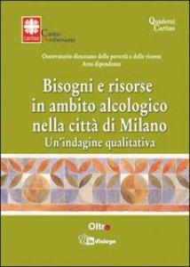 Copertina di 'Bisogni e risorse in ambito alcologico nella città di Milano. Un'indagine qualitativa'