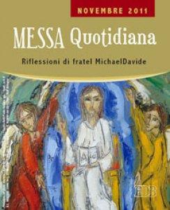 Copertina di 'Messa quotidiana. Riflessioni di fratel Michael Davide. Novembre 2011'