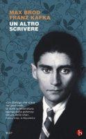 Un altro scrivere. Lettere 1904-1924 - Kafka Franz, Brod Max