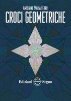 Croci geometriche - Antonino Maria Ferro