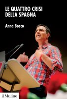 Le quattro crisi della Spagna - Anna Bosco