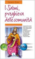 Salmi, preghiera delle comunità. I Salmi sono il nostro libro privilegiato e insostituibile - Zevini Giorgio, Zonta Luigi