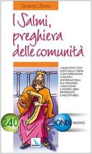 Copertina di 'Salmi, preghiera delle comunità. I Salmi sono il nostro libro privilegiato e insostituibile'