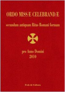 Copertina di 'Ordo missae celebrandae secundum antiquam Ritus Romani formam 2010'