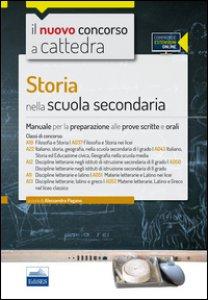 Copertina di 'CC 4/20 Storia nella scuola secondaria. Manuale completo per le classi A19 (A037), A22 (A043), A12 (A050), A11 (A051), A13 (A052). Con espansione online'