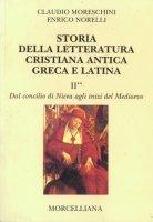 Storia della letteratura cristiana antica greca e latina [vol_2] / Dal Concilio di Nicea agli inizi del Medioevo - Moreschini Claudio, Norelli Enrico