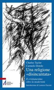 """Copertina di 'Una religione """"disincantata""""'"""