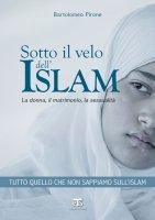 Sotto il velo dell'islam - Bartolomeo Pirone
