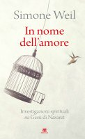 In nome dell'amore - Simone Weil