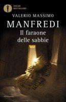 Il faraone delle sabbie - Manfredi Valerio Massimo
