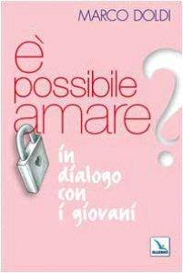 Copertina di 'É possibile amare? In dialogo con i giovani'