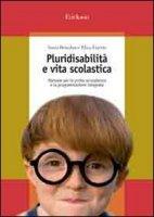 Pluridisabilità e vita scolastica. Manuale per la prima accoglienza e la programmazione integrata - Benedan Sonia, Faretta Elisa