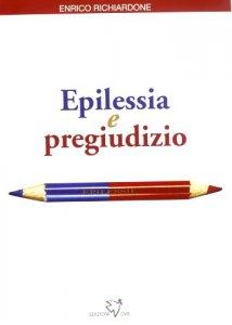 Copertina di 'Epilessia e pregiudizio'