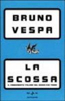 La scossa - Bruno Vespa